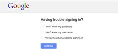 What Do You Do If You Forget Your Gmail Password?: Gmail: Having trouble signing in?