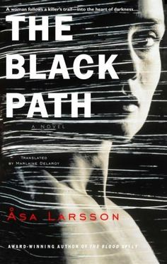 "Read ""The Black Path"" by Asa Larsson available from Rakuten Kobo. A grisly torture-murder, a haunting northern Sweden backdrop, and a dark drama of twisted sexuality collide memorably in. Love Book, This Book, Get Back To Work, So Little Time, Bestselling Author, Paths, My Books, Literature, Novels"