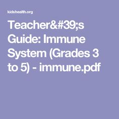 Teacher's Guide: Immune System (Grades 3 to 5) - immune.pdf