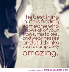 best-thing-in-life-is-finding-someone-knows-your-flaws-quotes-sayings-pictures.jpg (500×529)