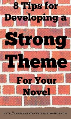 8 Tips for Developing a Strong Theme for Your Novel - Themes. Good ones hold a story together and make a book memorable. How to you develop one that does that? It's actually easier that you might think. Here are 8 tips.