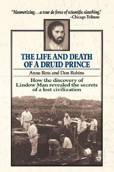 Lindow Man - The Life and Death of a Druid Prince by Anne Ross. Fascinating forensic study of a 2,500 year old body found in a peat bog in England. My fave book ever.