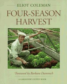 Four-Season Harvest: How to Harvest Fresh Organic Vegetables from Your Home Garden All Year Long by Eliot Coleman et al., http://www.amazon.com/dp/0930031571/ref=cm_sw_r_pi_dp_x_d9mnzbNTJMCD9