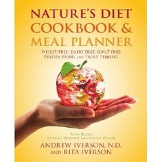 Nature's Diet Cookbook and Meal Planner (Paperback)  http://www.amazon.com/dp/0984472428/?tag=hfp09-20  0984472428