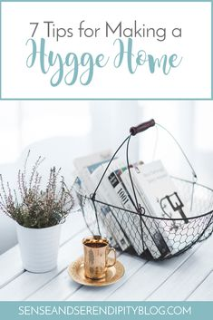 7 Tips for Making a Hygge Home   Sense & Serendipity