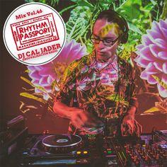 Mixes: Rhythm Passport – Groovalizacion Radio – DJ Cal Jader