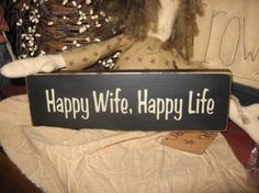 Hahahaha! TRUE!     Happy Wife Happy Life Humorous Handpainted by thehomespunraven, $10.00