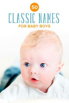 Looking for an old fashioned, classic yet cool name for your baby boy? Check out this ultimate list of 50 classic baby names for boys for inspiration!