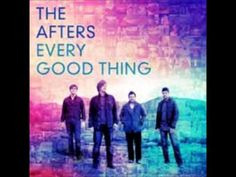 The Afters - Every Good Thing (Radio Version HD)