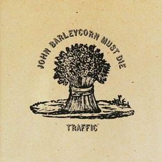 This is Traffic John Barleycorn Must Die vinyl record album. The pictures are of the album cover. It is recorded on Island Record Label 90058 in There Steve Winwood, Lps, Rock Album Covers, Classic Album Covers, Used Vinyl Records, Lp Vinyl, Rare Vinyl, Lp Cover, Cover Art