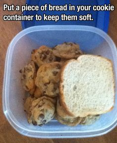Put a piece of bread in your cookie container to keep them soft