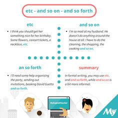 Etc. stands for 'et cetera' (or 'etcetera') which means 'and other things'. Both AND SO ON and AND SO FORTH mean CONTINUING IN THE SAME WAY, so they may be used similarly to etc.