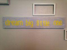 Reclaimed Wood Plank Sign dream big little one by BlueBranchStudio, $25.00