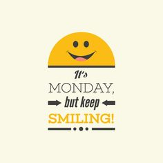 MONDAY are a new week full of possibilities! Let's all put a smile on and get to it! What's motivating you today?