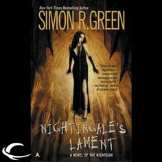 Nightingale's Lament: Nightside, Book 3 by Simon R. Green, Finished on 1/29/2015.