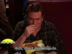 Kids, don't drink tequila