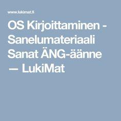 OS Kirjoittaminen - Sanelumateriaali Sanat ÄNG-äänne — LukiMat