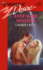 Woman searches jungle for living dinosaurs; finds beast of a man. Unlikely Eden by Anne Marie Winston