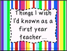 What I Wish I'd Known As a First Year Teacher...