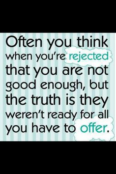 Rejected I'm not good enough