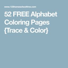 52 FREE Alphabet Coloring Pages {Trace & Color}
