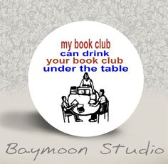 Book Club Motto. Just kidding since we meet in the library, but I still love this. ;)