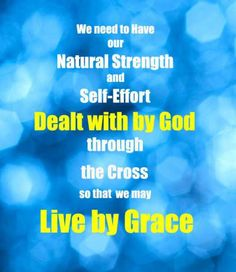 God's Great Grace vs. Our own self effort
