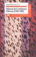 Historia de Comisiones Obreras : (1958-1988) / por David Ruiz (dirección) ; J. Babiano ... [et al.]