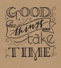 good things take time - Buscar con Google