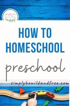 How to homeschool preschool - simple preschool ideas and activities for teaching preschool at home. Homeschool tips for beginners. #homeschool #preschool #preschoolathome #homeschoolingpreschool