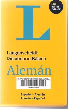 Langenscheidt diccionario básico alemán : español-alemán, alemán-español / editado por la Redacción Langenscheidt = Langenscheidt Starter-Wörterbuch : español-alemán, alemán-español / Herausgegeben von der Langenscheidt-Redaktion