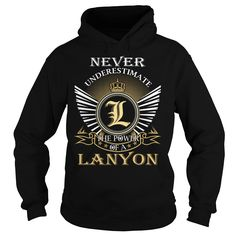 [Hot tshirt names] Never Underestimate The Power of a LANYON  Last Name Surname T-Shirt  Shirts this week  Never Underestimate The Power of a LANYON. LANYON Last Name Surname T-Shirt  Tshirt Guys Lady Hodie  SHARE and Get Discount Today Order now before we SELL OUT  Camping last name surname last name surname tshirt never underestimate the power of the power of a lanyon underestimate the power of lanyon