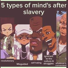 5 Types of Minds after Slavery - Boondocks - GreatestMemes - Best Memes To Hit Your Eyes! Black History Facts, Black History Month, By Any Means Necessary, Black Quotes, Black Pride, African American History, American Art, Black Power, Black People