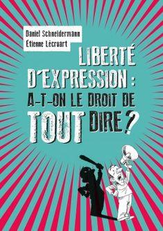 La liberté d'expression a-t-elle des obligations ? Expressions, Ebooks, Dire, Reading, Morale, Charlie Hebdo, France 1, Recherche Google, Album