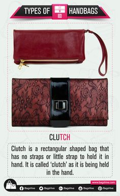 Types of Handbags | Clutch | 8  Clutch is a rectangular shaped bag that has no straps or little strap to hold it in hand. It is called 'clutch' as it is being held in the hand.   #BagsHive #Clutch