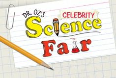 Dr. Oz's Celebrity Science Fair - read this later
