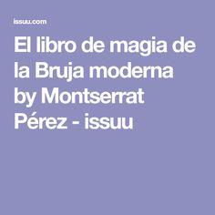 El libro de magia de la Bruja moderna by Montserrat Pérez - issuu