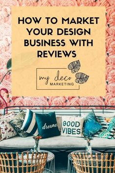 How you can market your interior design business with reviews, using testimonials to boost your digital profile and maximise your presence online #interiordesign #interiors #mydecomarketing