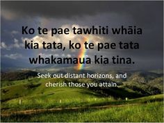 Seek out distant horizons, and cherish those you atta. Spiritual Medium, Spiritual Wisdom, Picture Quotes Tumblr, Maori Words, Learning Stories, Preschool Literacy, Maori Designs, Favorite Words, Early Childhood Education