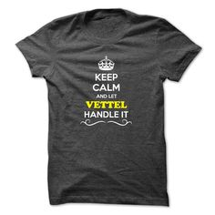 [Best t shirt names] Keep Calm and Let VETTEL Handle it  Discount Hot  Hey if you are VETTEL then this shirt is for you. Let others just keep calm while you are handling it. It can be a great gift too.  Tshirt Guys Lady Hodie  SHARE and Get Discount Today Order now before we SELL OUT  Camping agent handle it calm and carry on smiling t shirt calm and let vettel handle discount itacz keep calm and let garbacz handle italm garayeva