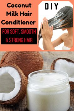 DIY Coconut Milk Hair Conditioner for Soft, Smooth & Strong Hair - Hair Care Homemade Conditioner, Natural Hair Conditioner, Coconut Conditioner, Coconut Milk Shampoo, Natural Shampoo, Natural Hair Care, Natural Hair Styles, Natural Beauty, Natural Makeup