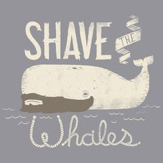 Shave the Whales Art Print by Muddybeats | Society6