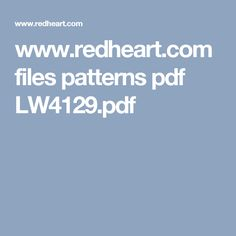 www.redheart.com files patterns pdf LW4129.pdf