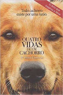 SEMPRE ROMÂNTICA!!: 4 Vidas de um cachorro - W. Bruce Cameron