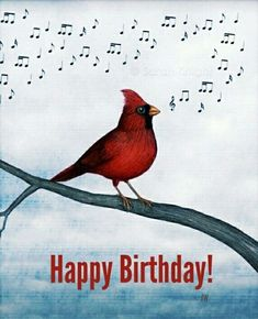 cardinal song, open edition digital print by Sarah Knight Happy Birthday Birds, Happy Birthday Mama, 1st Birthday Party For Girls, Happy Birthday Quotes, Happy Birthday Images, Happy Birthday Greetings, Birthday Messages, It's Your Birthday, Birthday Cards