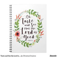 Taste and See the Lord is Good Spiral Notebook