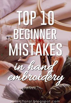 Top 10 beginner mistakes in hand embroidery
