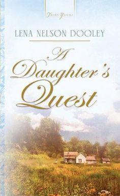 Lena Nelson Dooley - A Daughter's Quest / https://www.goodreads.com/book/show/19491861-a-daughter-s-quest