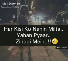 I agree .... Har kisi ko nae milta pyaar Quotes In Hindi Attitude, Love Song Quotes, Song Lyric Quotes, Sweet Quotes, Love Songs, Adorable Quotes, Cute Love Quotes, Romantic Songs, Romantic Quotes