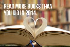I read 205 books in 2014, idk how I'm gonna read more, ha ha.
